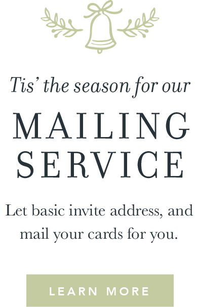 Let Basic Invite mail your cards for you.