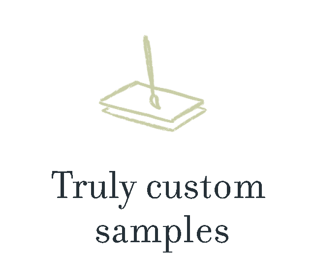 Truly custom samples.